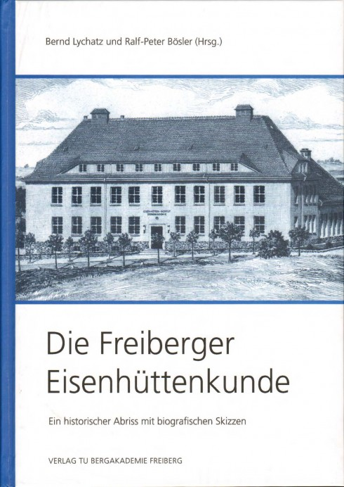 Die Freiburger Eisenhüttenkunde